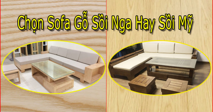 sofa gỗ Sồi Nga và sồi Mỹ