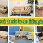 Mẫu ghế sofa da màu be cực đẹp và hiện đại cho không gian phòng khách, phòng làm việc, ...